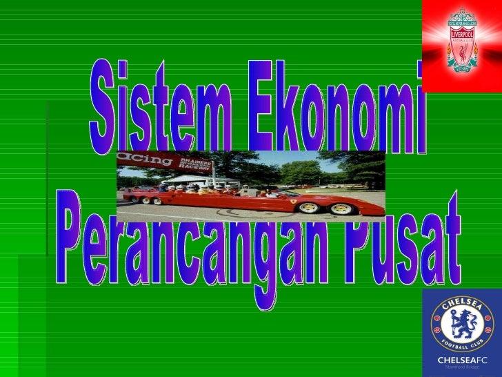 Sistem Ekonomi Kapitalis Dan Perancangan Pusat