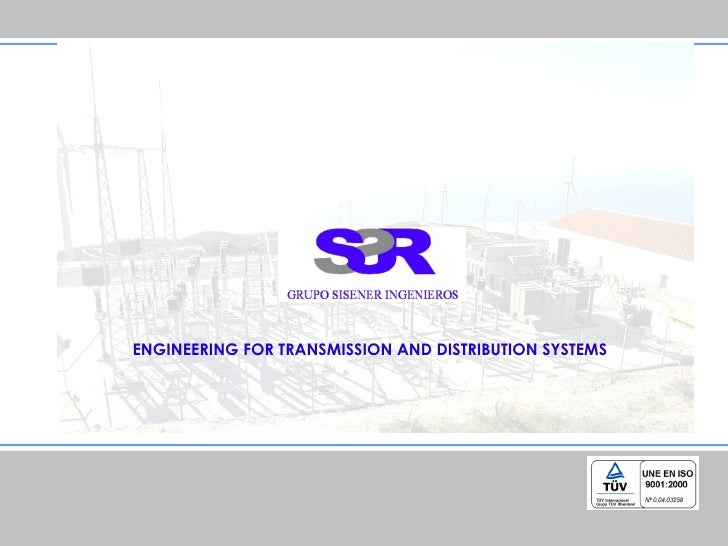 ENGINEERING FOR TRANSMISSION AND DISTRIBUTION SYSTEMS