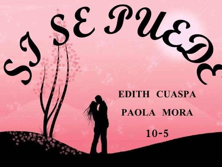 EDITH  CUASPA PAOLA  MORA 10-5 SI SE PUEDE