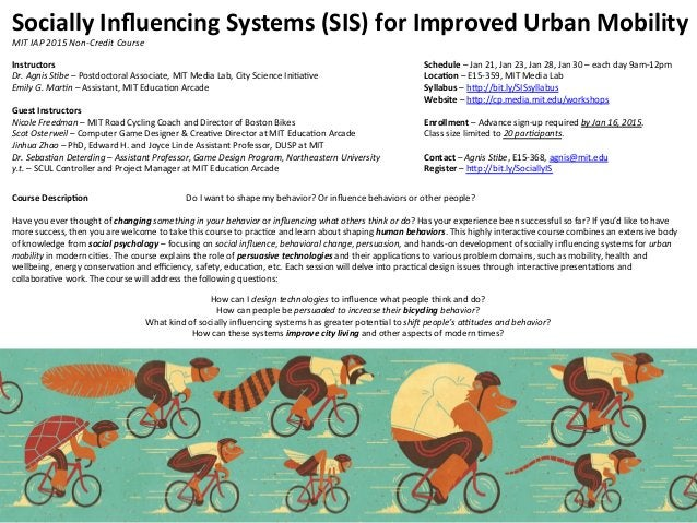 Socially  Influencing  Systems  (SIS)  for  Improved  Urban  Mobility   MIT  IAP  2015  Non-‐Credit...