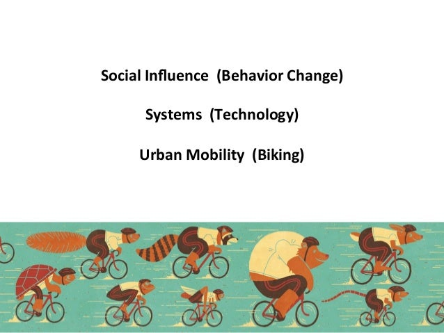 Social  Influence    (Behavior  Change)        Systems    (Technology)      Urban  Mobility    ...