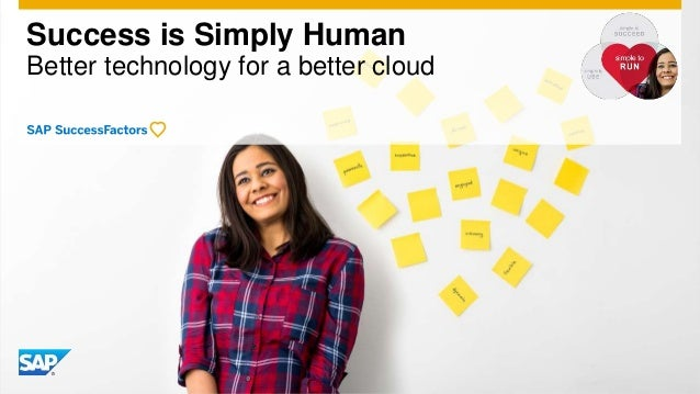 Success is Simply Human Better technology for a better cloud