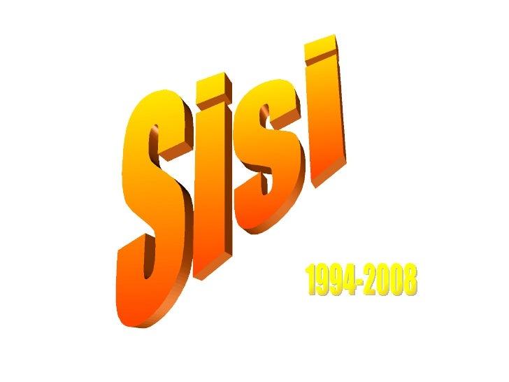 Sisi 1994-2008