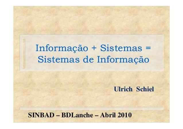 Informação + Sistemas =Informação + Sistemas =Informação + SistemasInformação + Sistemas Sistemas de InformaçãoSistemas de...
