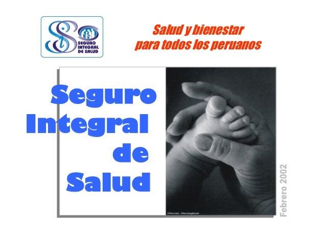 Salud y bienestar para todos los peruanos Seguro Integral de Salud