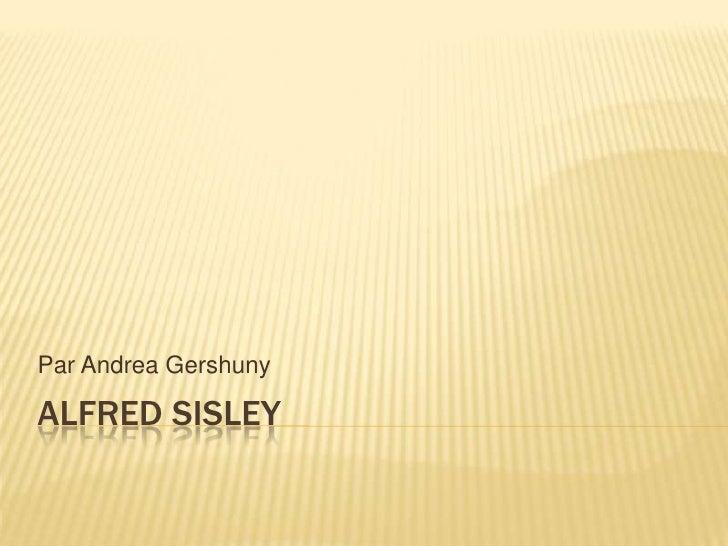 Alfred Sisley<br />Par Andrea Gershuny<br />