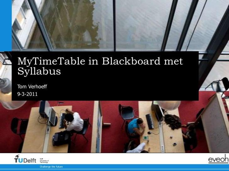 MyTimeTable in Blackboard met Syllabus<br />Tom Verhoeff<br />