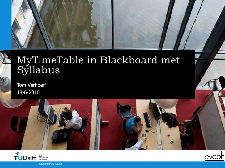 MyTimeTable in Blackboard met Syllabus<br />Tom Verhoeff<br />