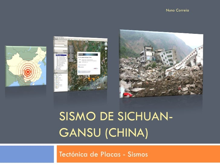 Nuno Correia     SISMO DE SICHUAN- GANSU (CHINA) Tectónica de Placas - Sismos