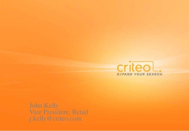 John KellyVice President, Retailj.kelly@criteo.com