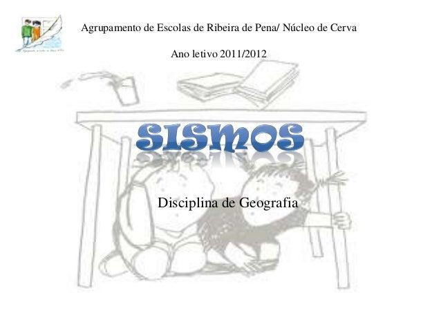 Agrupamento de Escolas de Ribeira de Pena/ Núcleo de Cerva                  Ano letivo 2011/2012                Disciplina...
