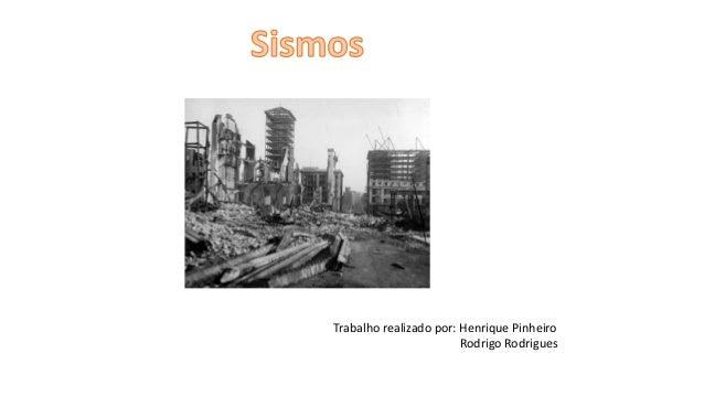 Trabalho realizado por: Henrique Pinheiro Rodrigo Rodrigues