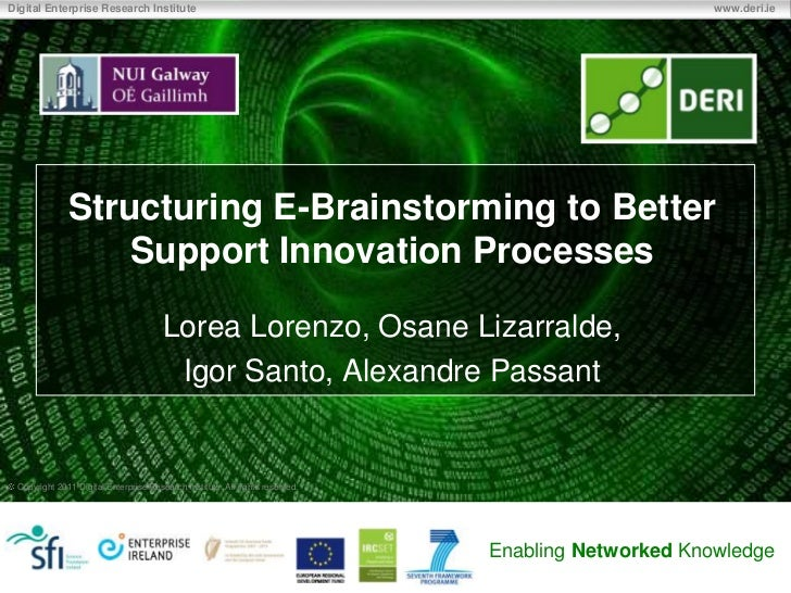 Structuring E-Brainstorming to Better Support Innovation Processes<br />Lorea Lorenzo, Osane Lizarralde,<br />Igor Santo, ...