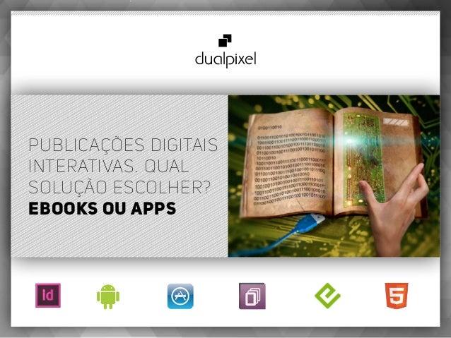 Publicações Digitais Interativas. Qual solução escolher? eBooks ou Apps