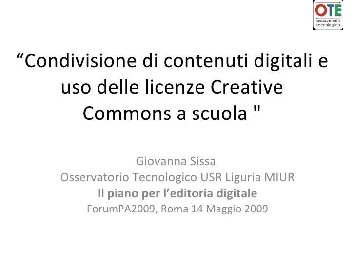 """"""" Condivisione di contenuti digitali e uso delle licenze Creative Commons a scuola """" Giovanna Sissa  Osservatorio Tec..."""