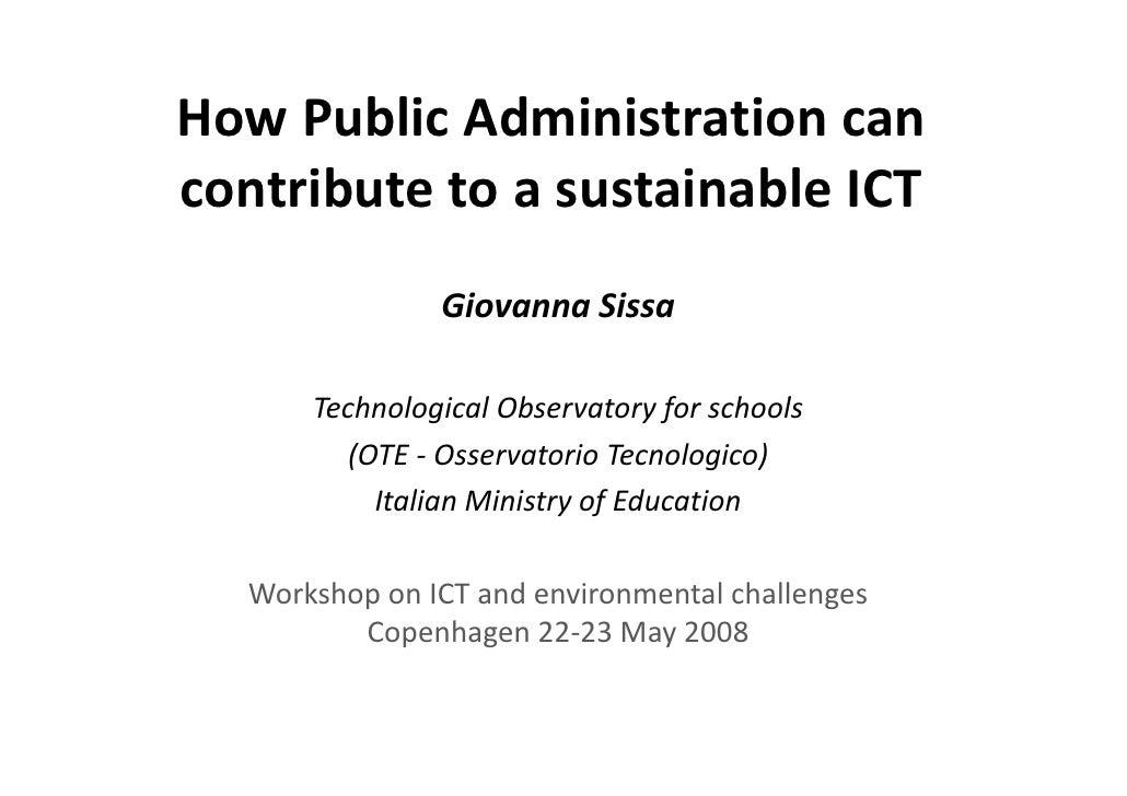 HowPublicAdministrationcan How Public Administration can contributetoasustainableICT                GiovannaSissa...