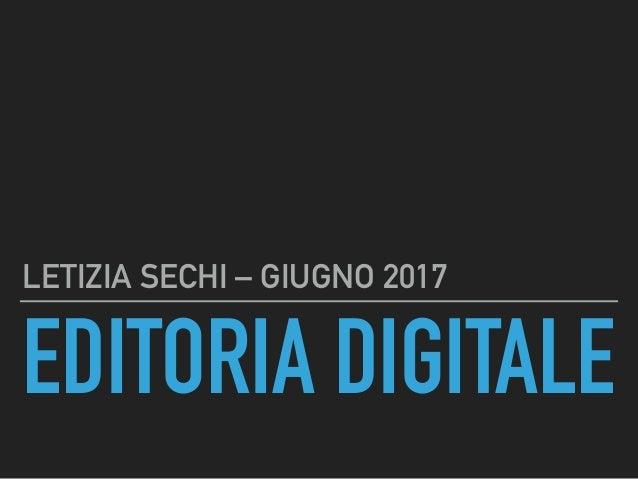 EDITORIA DIGITALE LETIZIA SECHI – GIUGNO 2017