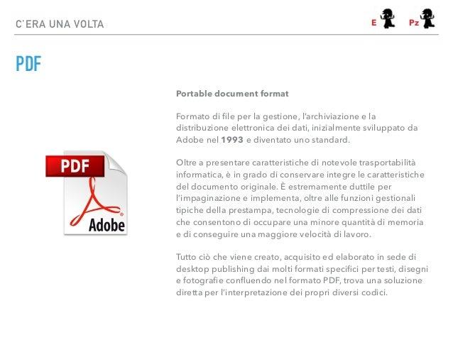 PDF C'ERA UNA VOLTA Portable document format Formato di file per la gestione, l'archiviazione e la distribuzione elettronic...