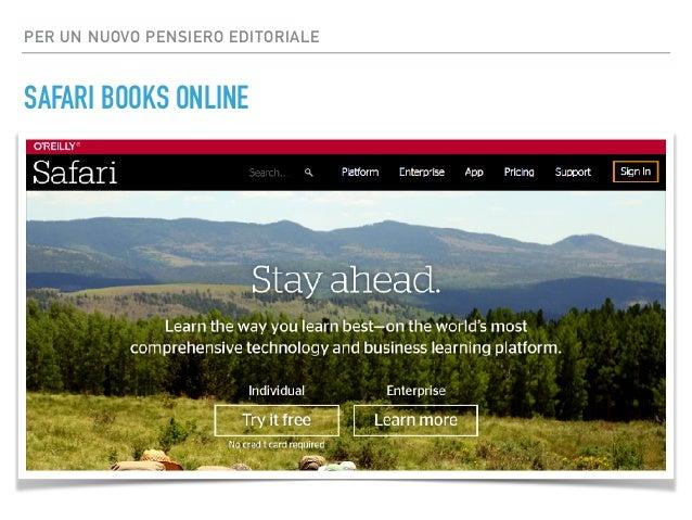 PER UN NUOVO PENSIERO EDITORIALE SAFARI BOOKS ONLINE