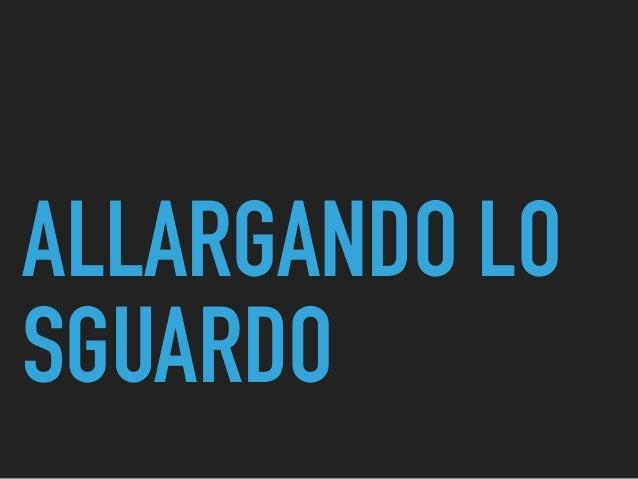ALLARGANDO LO SGUARDO