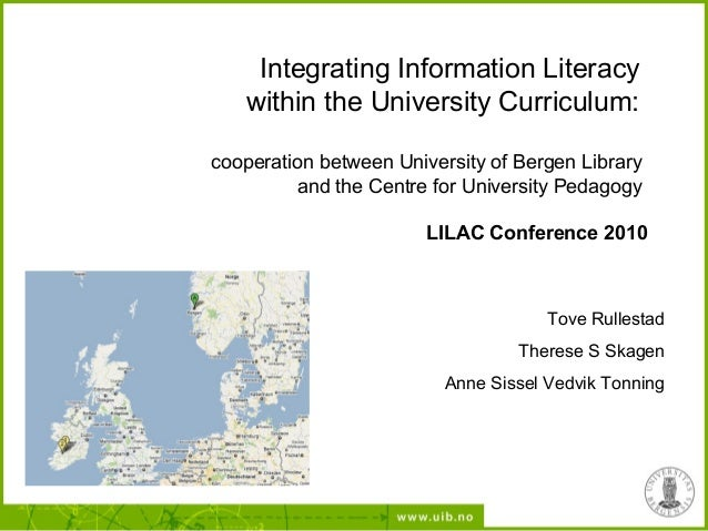 Integrating Information Literacy within the University Curriculum: cooperation between University of Bergen Library and th...