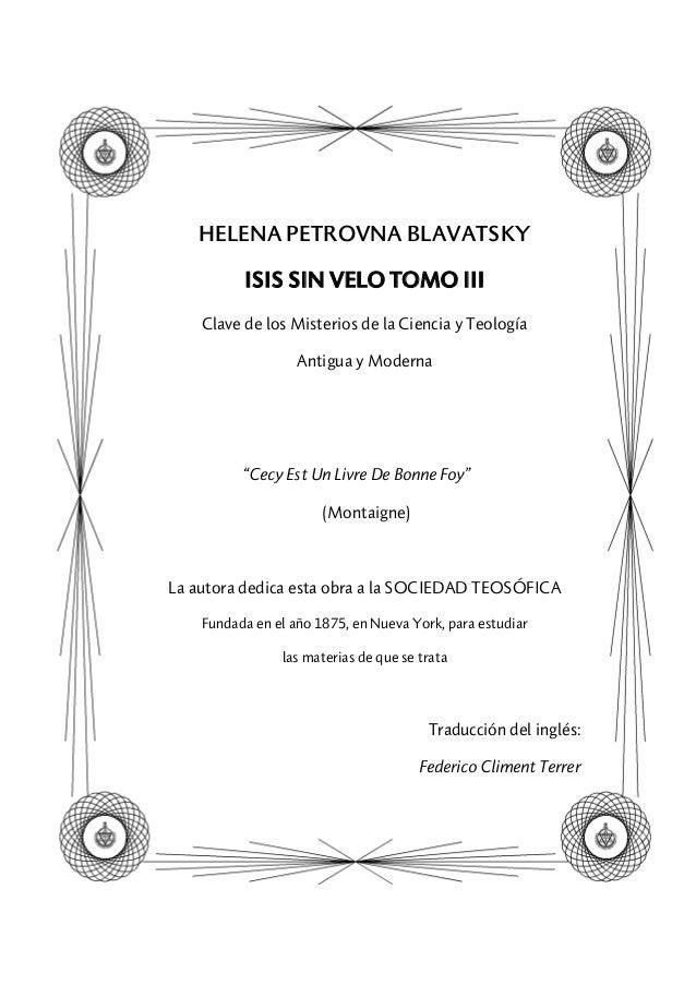 """HELENA PETROVNA BLAVATSKY ISIS SIN VELO TOMO III Clave de los Misterios de la Ciencia y Teología Antigua y Moderna """"Cecy E..."""