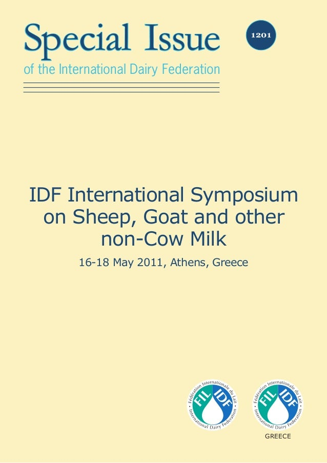 Special Issue of the International Dairy Federation 1201 IDF International Symposium on Sheep, Goat and other non-Cow Milk...