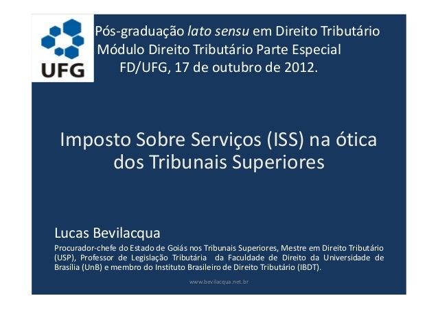 Pós-graduação lato sensu em Direito TributárioMódulo Direito Tributário Parte EspecialFD/UFG, 17 de outubro de 2012.Impost...