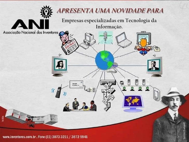 APRESENTA UMA NOVIDADE PARA Empresas especializadas em Tecnologia da               Informação.