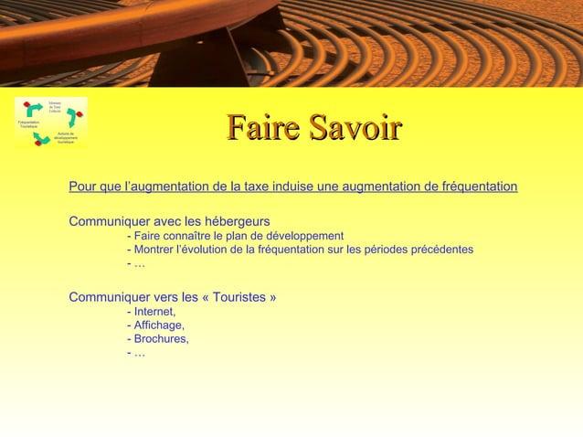 Faire SavoirPour que l'augmentation de la taxe induise une augmentation de fréquentationCommuniquer avec les hébergeurs   ...