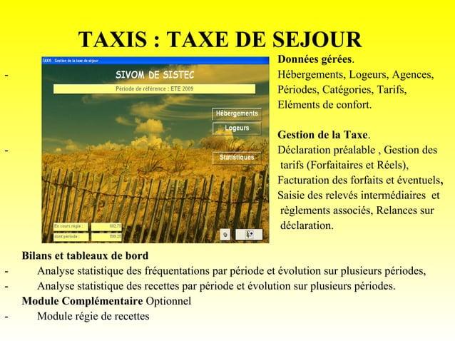 TAXIS : TAXE DE SEJOUR                                                            Données gérées.-                        ...