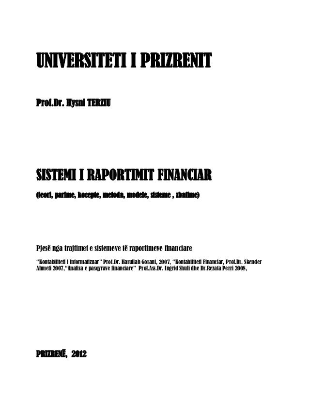 UNIVERSITETI I PRIZRENITProf.Dr. Hysni TERZIUSISTEMI I RAPORTIMIT FINANCIAR(teori, parime, kocepte, metoda, modele, sistem...