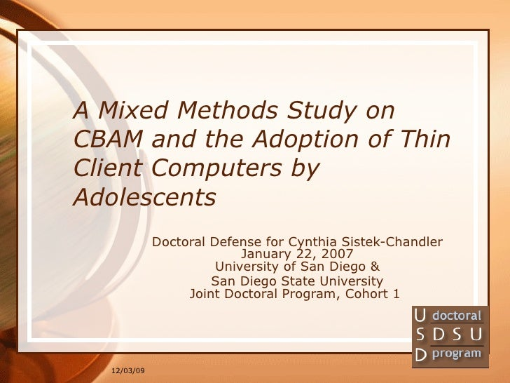 A Mixed Methods Study on CBAM and the Adoption of Thin Client Computers by Adolescents <ul><ul><li>Doctoral Defense for Cy...