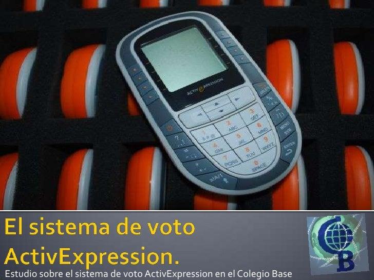 Estudio sobre el sistema de voto ActivExpression en el Colegio Base