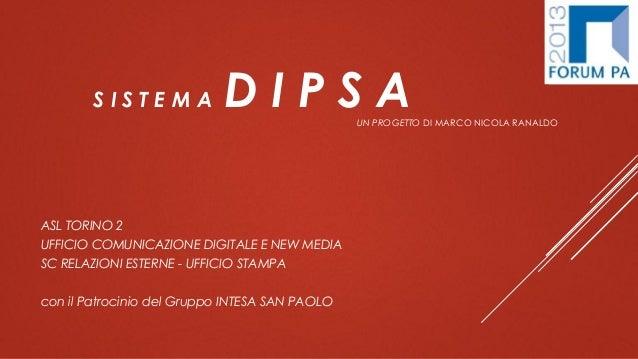 S I S T E M A D I P S AUN PROGETTO DI MARCO NICOLA RANALDO ASL TORINO 2 UFFICIO COMUNICAZIONE DIGITALE E NEW MEDIA SC RELA...