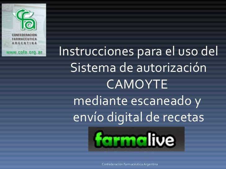 Instrucciones para el uso del Sistema de autorización CAMOYTE  mediante escaneado y  envío digital de recetas Confederació...