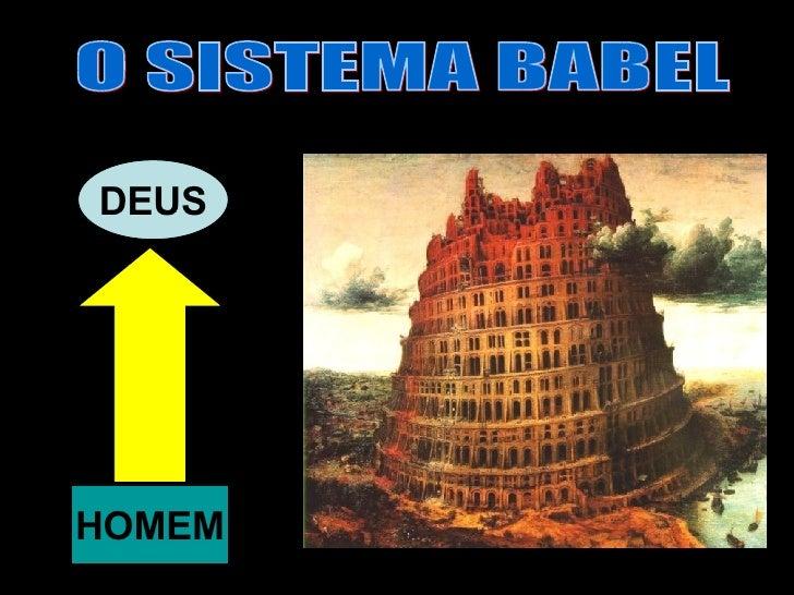 O SISTEMA BABEL HOMEM DEUS