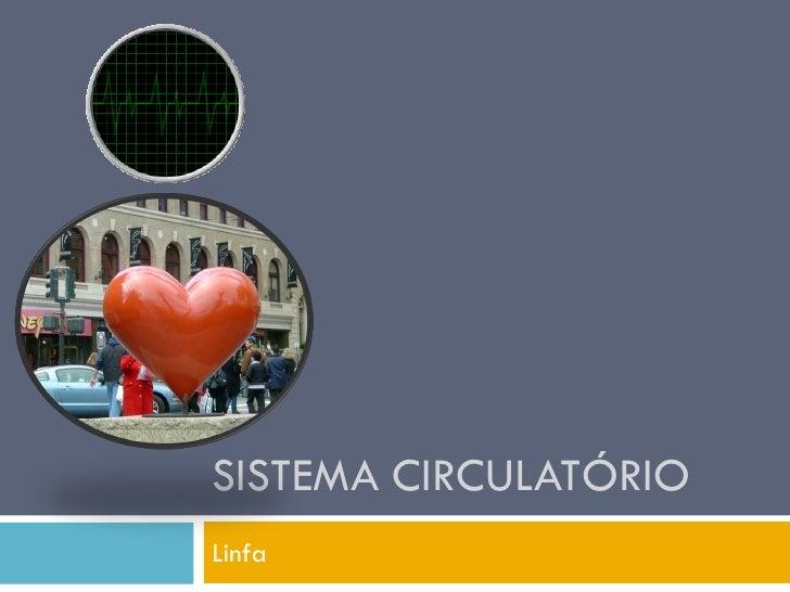 SISTEMA CIRCULATÓRIO Linfa
