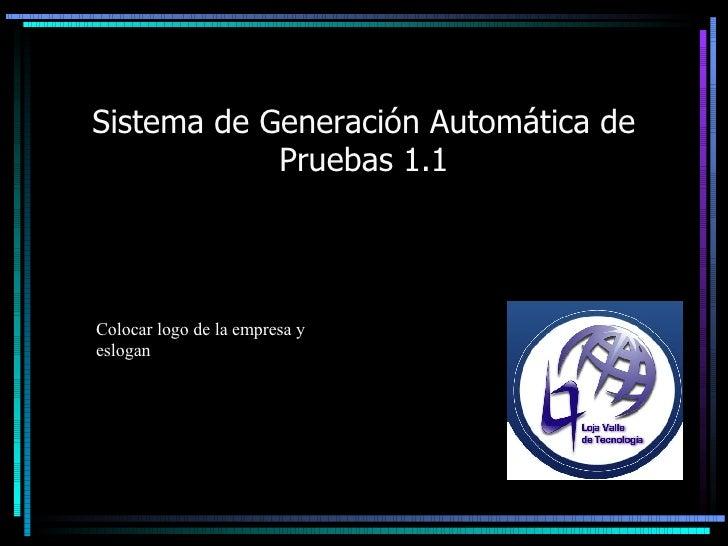 Sistema de Generación Automática de Pruebas 1.1 Colocar logo de la empresa y eslogan