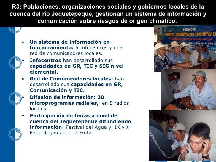 R3: Poblaciones, organizaciones sociales y gobiernos locales de la cuenca del río Jequetepeque, gestionan un sistema de in...