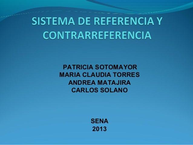 PATRICIA SOTOMAYOR MARIA CLAUDIA TORRES ANDREA MATAJIRA CARLOS SOLANO SENA 2013