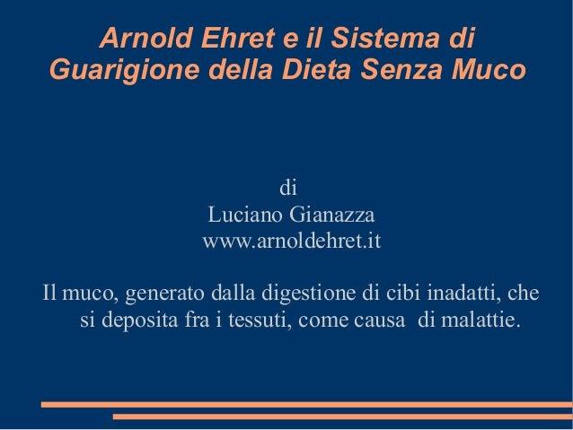 Arnold Ehret e il Sistema diGuarigione della Dieta Senza Muco                        di                 Luciano Gianazza  ...