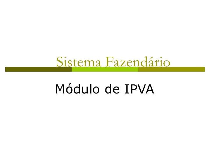 Sistema Fazendário Módulo de IPVA
