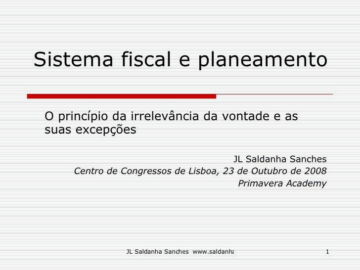 Sistema fiscal e planeamento  O princípio da irrelevância da vontade e as suas excepções JL Saldanha Sanches Centro de Con...
