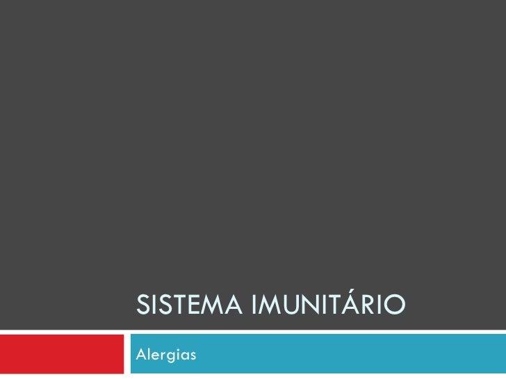 SISTEMA IMUNITÁRIO Alergias