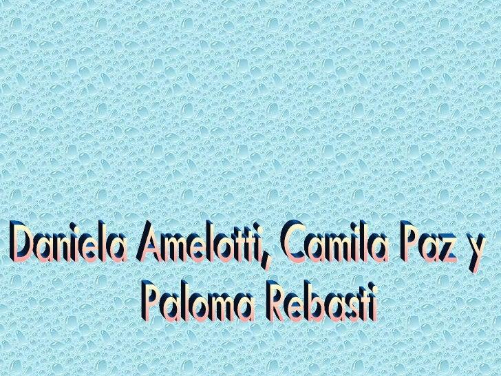 Daniela Amelotti, Camila Paz y Paloma Rebasti