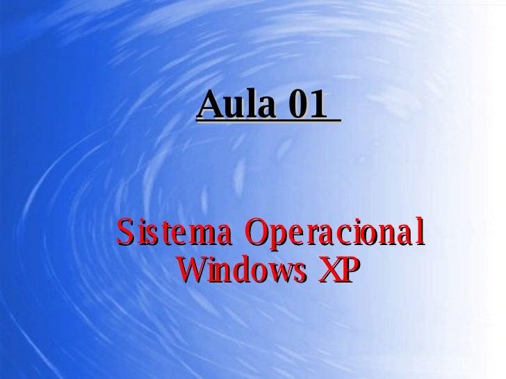 Sistema Operacional Windows XP Aula 01