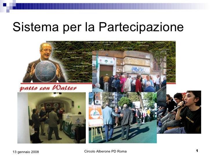 Sistema per la Partecipazione                                                  1                   Circolo Alberone PD Rom...