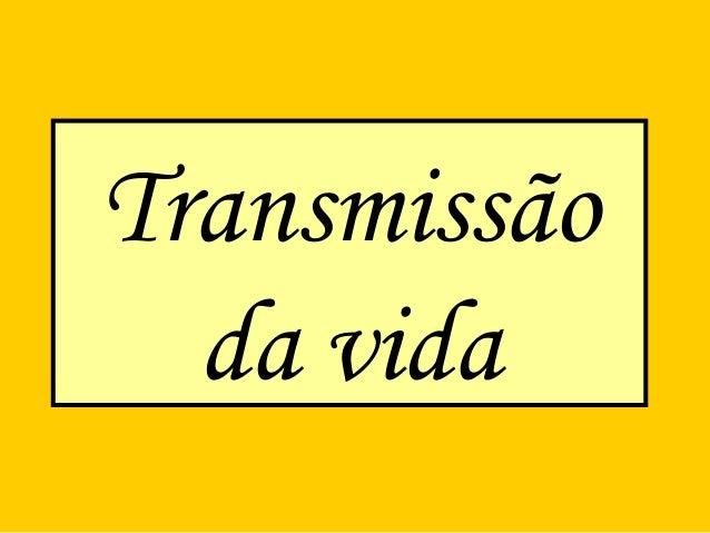 Transmissão da vida