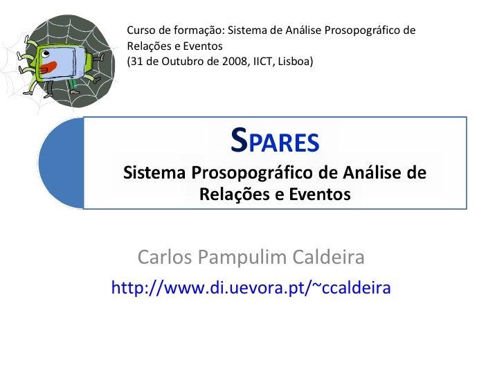 Curso de formação: Sistema de Análise Prosopográfico de  Relações e Eventos  (31 de Outubro de 2008, IICT, Lisboa)        ...